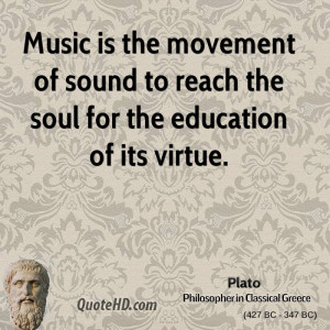 ... movement of sound to reach the soul for the education of its virtue