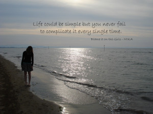 Quotes About Life Being Complicated We tend to make our life much