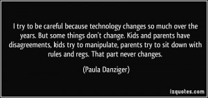 try to be careful because technology changes so much over the years ...