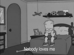 ... nobody loves me #simpsons #the simpsons #lonley #life #love #self harm