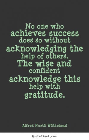 ... does so without acknowledging.. Alfred North Whitehead success quotes