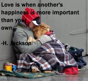 Love quote. Homeless man and his dog.