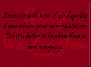 ... be alone than in bad company-inspirational and motivational thoughts