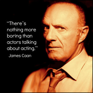 James Caan Movie Actor Quote - Film Actor Quote #jamescaan
