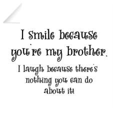 Because You're My Brother Wall Decal