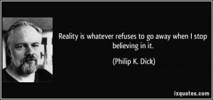 More Philip K. Dick Quotes