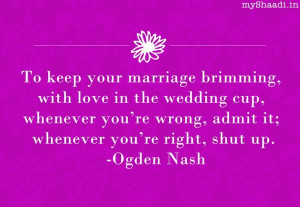 brimming, with love in the wedding cup, whenever you're wrong, admit ...