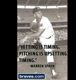 Warren-Spahn-quote-timing