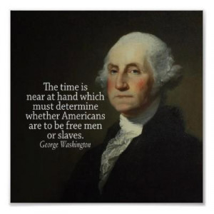 1st Pres. George Washington Quote: