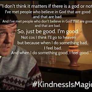 Kindness is magic. For its own sake, not an ulterior motive.