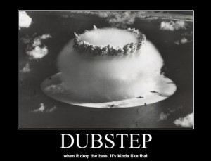We Love Dubstep -- Sorry Mom and Dad!! photo 1