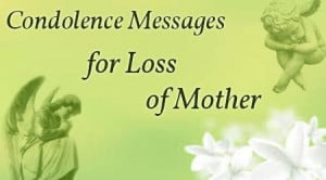 Sympathy Quotes For Loss Of Mother Religious ~ Condolence Messages for ...