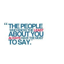 "... Know The Least About You Always Have The Most To Say"" ~ Insult Quote"