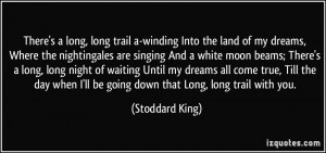 There's a long, long trail a-winding Into the land of my dreams, Where ...