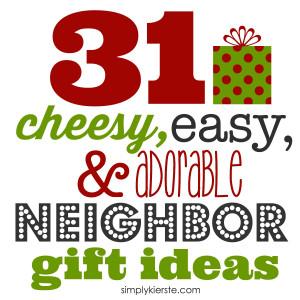 31-cheesy-neighbor-gifts.jpg