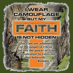 cool Bible verse, and there's camo. cant get any better!!