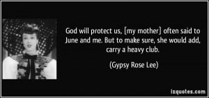 God will protect us, [my mother] often said to June and me. But to ...