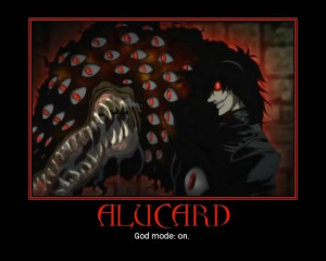 Alucard Hellsing Abridged Quotes Alucard: god mode. on.