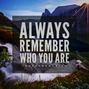 Always Remember Who You Are Quote Graphic