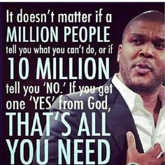 Tyler Perry Quote #Yes More