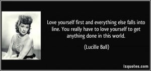 Love yourself first and everything else falls into line. You really ...