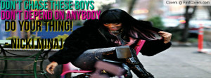 don't chase these boys - Nicki Minaj Quote Profile Facebook Covers