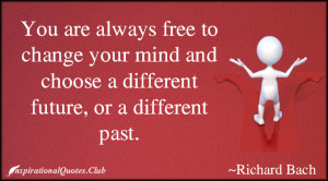 InspirationalQuotes.Club-change , future , mind , path , different ...