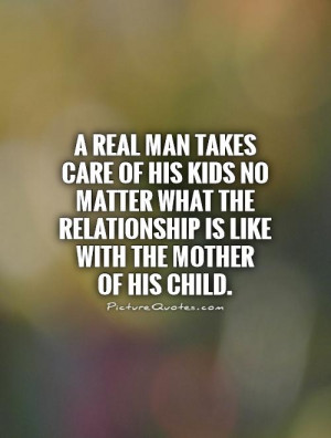 Father Quotes Real Man Quotes Kid Quotes Child Quotes