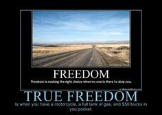 Freedom and the open road.....Enjoy it as I know you will More