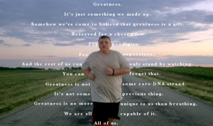 Greatness Quote - It's Just Something We Made Up.