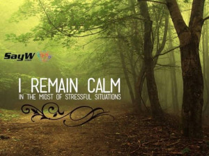 remain calm in the midst of stressful situations.