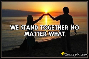 We stand together no matter what