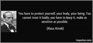 You have to protect yourself, your body, your being. You cannot treat ...