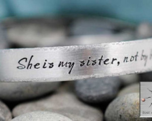 She is my sister, not by blood but rather by love - Personalized Hand ...