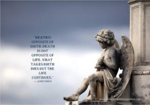 Click to go to a large size picture quote on -Death is not opposite of ...