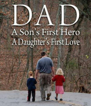 Dads - What a wonderful influence a dad can be! For all of you who ...