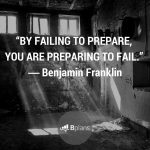 """By failing to prepare, you are preparing to fail."""" – Benjamin ..."""