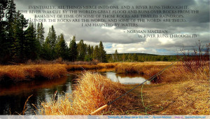 """…"""" – Norman Maclean motivational inspirational love life quotes ..."""