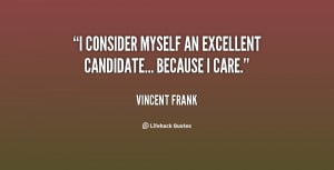 """consider myself an excellent candidate... because I care."""""""