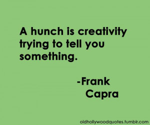 ... be sure you listen and listen well! #quotes #creativity #Frank_Capra
