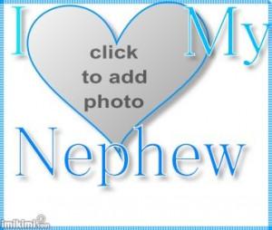 Nephew Love Quotes | Love Nephew