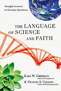 The Language of Science and Faith: Straight Answers to Genuine ...