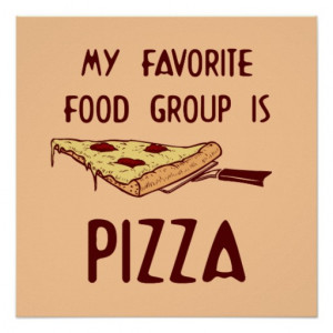 Favourite Food Group Pizza Poster