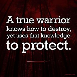 What is a true warrior?