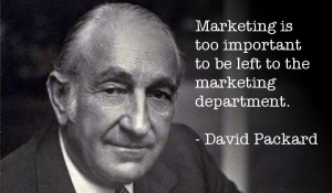 "... department."" – David Packard, Co-founder of Hewlett-Packard"