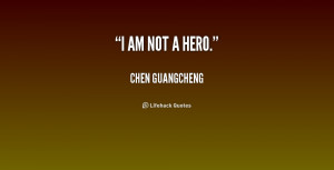 quote-Chen-Guangcheng-i-am-not-a-hero-183730.png