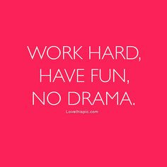 have fun no drama quotes girly quote girl pink fun girls drama hot ...
