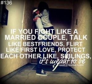 If You Fight Like A Married Couple, Talk Like Bestfriends, Flirt Like ...