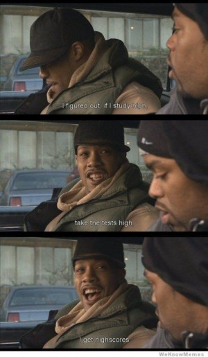 high, take the tests high, I get high scores. #funny #movie #quotes ...