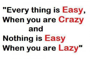 Motivational quotes sayings wise lazy easy